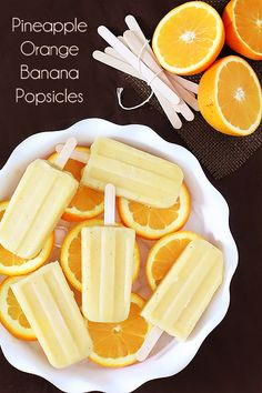 pineapple orange banana popsicles     2 cups fresh chopped pineapple  3 bananas, peeled  2 oranges, peeled  Mix all ingredients together in blender and blend until smooth. Pour into molds and freeze until firm.