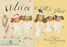 Advice to little girls. Illustrations: Vladimir Radunsky. Words: Mark Twain.