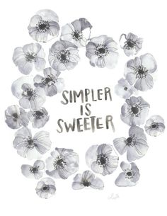 "A print of my original watercolor piece, ""SIMPLER IS SWEETER"". Speaks for it's self, right? Sometimes less is just more. Printed on HQ 100# thick matte poster paper -don't forget to choose your size!"