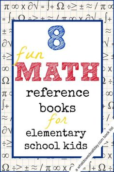 Fun, creative math books that will inspire kids ages 8 and up: elementary and middle school students.