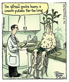 """I'm afraid you've been a couch potato far too long. Okay, not Far Side, but I couldn't resist this couch potato one. We all have known that certain """"special """" person who is a complete vegetable - pun intended. Good Cartoons, Funny Cartoons, Funny Comics, Funny Jokes, Hilarious, Comedy Comics, Potato Funny, Bizarro Comic, Medical Jokes"""