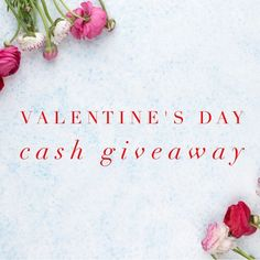 Enter To Win The $150 Valentine's Day Cash Giveaway – Ends 2/28