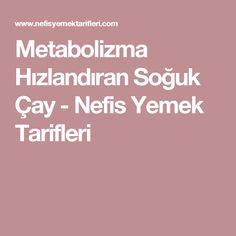 Metabolizma Hızlandıran Soğuk Çay - Nefis Yemek Tarifleri