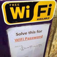 Free WiFi available. But you must solve the math equation for WiFi password. Math Memes, Math Humor, Calculus Humor, Math Puns, Internet, Funny Signs, Funny Memes, Funny Math, Hilarious