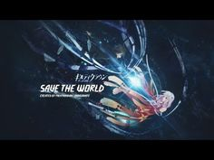 ▶ Save the World - AMV - YouTube