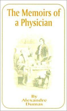 The Memoirs of a Physician by Alexandre Dumas - book cover, description, publication history. Memoirs, History, Books, Historia, Libros, Book, Book Illustrations, Libri