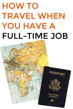 How to travel when you have a full-time job (with real-life examples)!