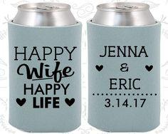 Happy Wife, Happy Life, Custom Gifts, Vintage Wedding Gift, Romantic Wedding Gift, Wedding Coozies (393)
