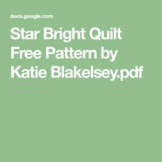 Star Bright Quilt Free Pattern by Katie Blakelsey.pdf