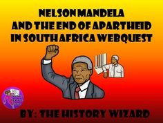 Students will gain basic knowledge about Nelson Mandela by completing an internet-based worksheet. The Nelson Mandela Webquest uses a great website created by the BBC. The website allows students to explore the key events of Nelson Mandela's life in a very kid friendly website.