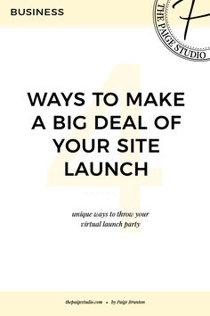 4 unique ways to make a big freaking deal of your new website launch — The Paige Studio • Squarespace Website Designer