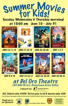 Check out the Summer Movies for Kids at the Del Oro Theater in Grass Valley, win a pair of tickets on the Outside Inn's blog this week, http://outsideinn.com/blog/summer-activities-things-to-do-with-kids.htm/