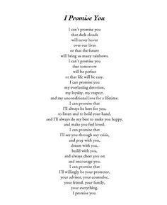 This I can promise to my future husband. He is the most amazing person I have ever met... He has changed my life in so many ways and I will never be able to put into words the amount of love I have for him LAS