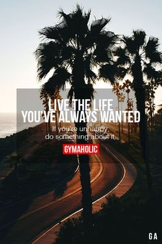 Live The Life You've Always Wanted
