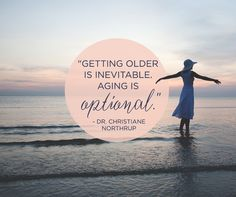 Let's move through this week with vibrant energy regardless of our age, focusing instead on living a life we love.