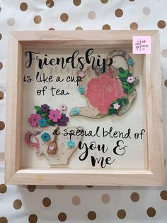 Friendship Is like a cup of tea / Best friend Gift / Best Friend Frame / Gift for Bestie / Best friend Present / Bff gift / Friends Birthday Gift A unique and special frame for your best friend. This frame has a mdf teapot and cup which have been decoupage in cream and pink spots. I have decorated it with handpainted flowers and the quote is applied to the glass front using black vinyl. https://www.etsy.com/uk/listing/568522078/friendship-is-like-a-cup-of-tea-best