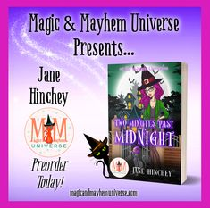 Broom rage, failed rituals, and planted bodies… Preorder Jane Hinchey's Two Minutes Past Midnight TODAY! #MagicMayhemUniverse #ebook #pnr #preorder