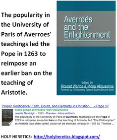 The popularity in the University of Paris of Averroes' teachings led the Pope in 1263 to reimpose an earlier ban on the teaching of Aristotle.