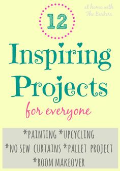 Inspiring Projects: painting, makeovers, now sew curtains, upcycling.