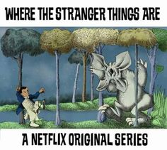 Where The Stranger Things Are