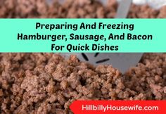The following are some tips by a HBHW reader. I've formatted them a bit for easy reading. They are great tips for preparing ground beef, sausage and bacon as soon as you get home from the store. Use them as a starting point for soups, sauces, casseroles and all sorts of other recipes that call …