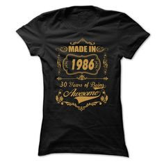 MADE IN 1986 T-Shirts, Hoodies. VIEW DETAIL ==► Funny Tee Shirts