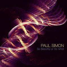 Afbeeldingsresultaat voor Paul Simon So beautiful or so what