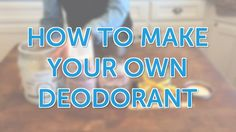 DIY DEODORANT top text