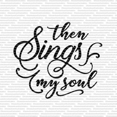 Then sings my soul svg Christian Jesus how by ChameleonCuttables