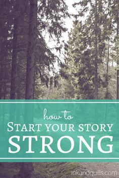 How to Start Your Story Strong   #Write a beginning that gets to the point and draws readers in. Your #novel should start at the action--the event that sets your story into motion.