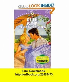Meant To Be Married (Special Edition) (9780373241941) Ruth Wind , ISBN-10: 0373241941  , ISBN-13: 978-0373241941 ,  , tutorials , pdf , ebook , torrent , downloads , rapidshare , filesonic , hotfile , megaupload , fileserve