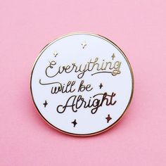 Everything will be alright enamel pin. -Hard enamel pin -1.25 size - Choose between Gold plated and Black / Silver Plated and Black / White and Gold plated -Two military butterfly clutches for extra protection This design is the sole property of Made Au Gold 2015-2017 and cannot be