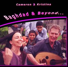 World music at its best: Egyptian, Greek, Iraqi, Lebanese... more. Featuring the voice of Kristina Sophia and the musicianship of Cameron Powers. The Iraqi song on this album was performed on the streets of Baghdad during one of Cameron and Kristina's Musical Missions of Peace.