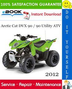 2012 Arctic Cat Dvx 90 90 Utility Atv Service Repair Manual In 2020 Repair Manuals Arctic Repair