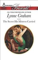 The Secret His Mistress Carried by Lynne Graham