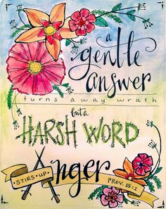 A gentle answer turns away wrath, but a harsh word stirs up anger. Proverbs 15:1  watercolor and ink by DominaDesign