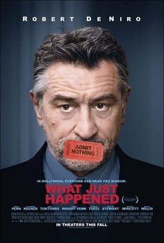 What Just Happened? (2008) - (cast Robert De Niro)