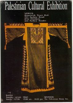 Poster for Palestinian Cultural Exhibition, Melbourne 1991 featuring a Syrian/Palestinian dress from the innovative ANAT workshop in Damascus, sold at the Palestinian Cultural Exhibition as a traditional Palestinian design.
