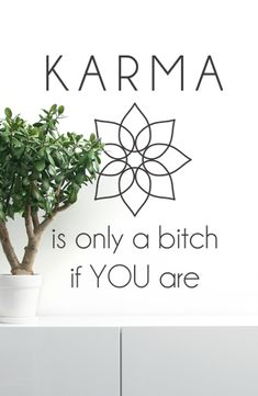 Väggtext: Karma is only a bitch if you are Bitch Quotes, Fact Quotes, Disney Phone Wallpaper, Love Affirmations, Hinduism, Love Art, Divas, Creativity, Peace