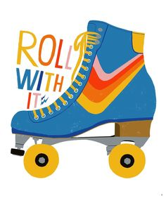 Retro Wallpaper Discover Roll With It - Roller Skate Art Print Roll With It - Roller Skate Art Print Roller Derby, Roller Disco, Roller Skates For Kids, Retro Roller Skates, Roller Rink, Skates Vintage, Skate Art, Burton Snowboards, Art And Illustration