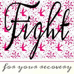4c9f9ad8 Fight for your recovery. Make it a priority. And always be gentle with  yourself. You are not to blame, nor did you ask for this. You are beautiful  and good.