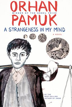 'A Strangeness in My Mind' by Orhan Pamuk, trans. from the Turkish by Ekin Oklap (Knopf)