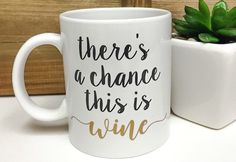 There's a Chance This is Wine Mug  Funny by HelloLucyShop on Etsy