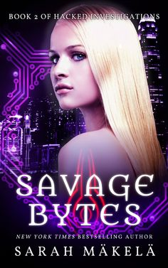 Book cover for Savage Bytes (Book 2 of Hacked Investigations) by Sarah Makela