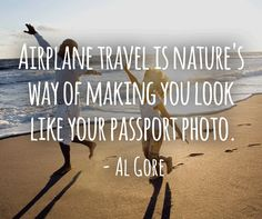Funny Travel Quote from Al Gore! Funny Travel Quotes, Funny Quotes, Quote Travel, Al Gore, Come Fly With Me, Airplane Travel, Fashion Quotes, Picture Quotes, Like You