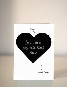 Funny Valentine's card / You warm my cold black by DickensInk, £2.65