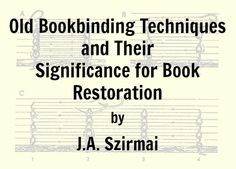 Old Bookbinding Techniques and Their Significance for Book Restoration by J. Szirmai (pdf) It is not the most glamorous of docuuments but shares the basics. A pain to try to print off though. Book Rebinding, Album Book, Book Art, Handmade Journals, Handmade Books, Handmade Rugs, Handmade Crafts, Bookbinding Supplies, Book Repair