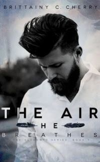 Brittainy C. Cherry - The Air He Breathes