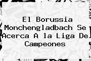 http://tecnoautos.com/wp-content/uploads/imagenes/tendencias/thumbs/el-borussia-monchengladbach-se-acerca-a-la-liga-de-campeones.jpg la Liga. El Borussia Monchengladbach se acerca a la Liga de Campeones, Enlaces, Imágenes, Videos y Tweets - http://tecnoautos.com/actualidad/la-liga-el-borussia-monchengladbach-se-acerca-a-la-liga-de-campeones/