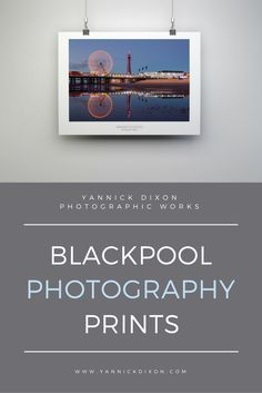 Blackpool photography prints by photographer Yannick Dixon.